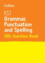 KS1 Grammar, Punctuation and Spelling SATs Question Book: 2019 tests (Collins KS1 Revision and Practice)