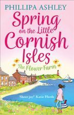 Spring on the Little Cornish Isles: The Flower Farm Paperback  by Phillipa Ashley