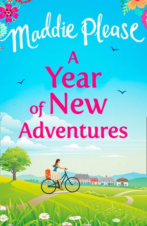 A Year of New Adventures: The hilarious romantic comedy that is perfect for the summer holidays book image