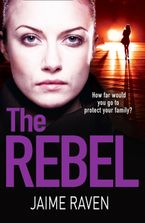 The Rebel Paperback  by Jaime Raven