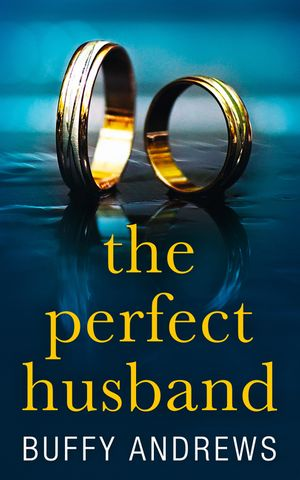 The Perfect Husband: A nail biting gripping psychological thriller book image