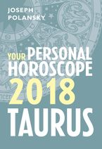 Taurus 2018: Your Personal Horoscope eBook DGO by Joseph Polansky