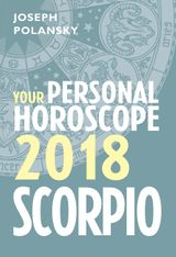 Scorpio 2018: Your Personal Horoscope