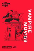 Vampire Movies (Close-Ups, Book 2)