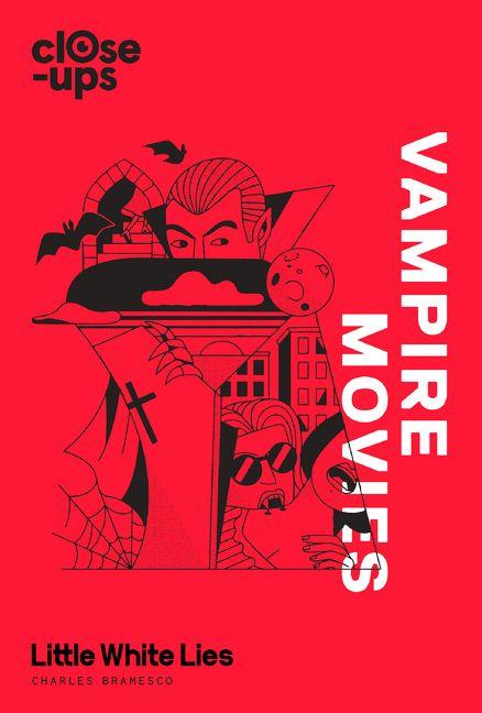 Vampire Movies (Close-Ups, Book 2) - Charles Bramesco - E-book