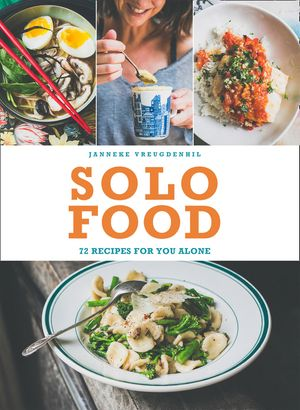 Solo Food: 72 recipes for you alone book image