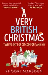 A Very British Christmas: Twelve Days of Discomfort and Joy