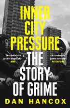 Inner City Pressure: The Story of Grime Paperback  by Dan Hancox