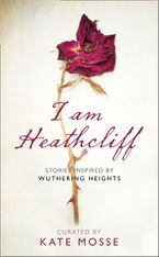 i-am-heathcliff-stories-inspired-by-wuthering-heights