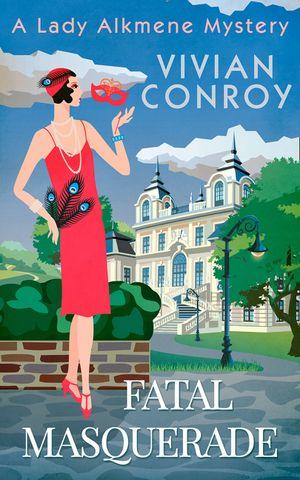 Fatal Masquerade (A Lady Alkmene Cosy Mystery, Book 4) book image