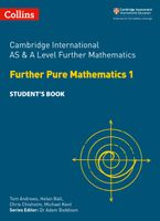 Collins Cambridge AS & A Level – Cambridge International AS & A Level Further Mathematics Further Pure Mathematics 1 Student's Book