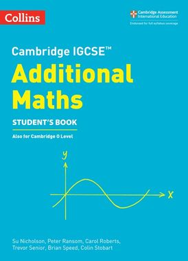 Cambridge IGCSE™ Additional Maths Student's Book (Collins Cambridge IGCSE™)