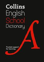 Collins School Dictionary: Trusted support for learning Paperback  by Collins Dictionaries