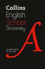 School Dictionary: Trusted support for learning (Collins School Dictionaries) Hardcover  by Collins Dictionaries