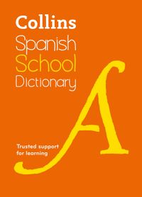 spanish-school-dictionary-trusted-support-for-learning-collins-school-dictionaries