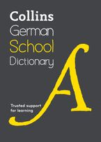 Collins German School Dictionary: Learn German with Collins Dictionaries for Schools Paperback  by Collins Dictionaries
