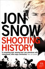 Shooting History: A Personal Journey eBook  by Jon Snow