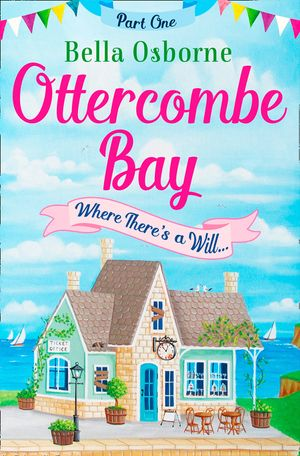Ottercombe Bay – Part One: Where There's a Will... (Ottercombe Bay Series) book image