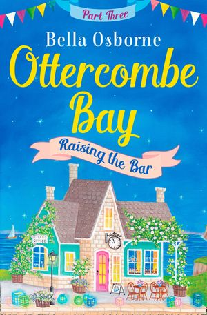 Ottercombe Bay – Part Three: Raising the Bar (Ottercombe Bay Series) book image