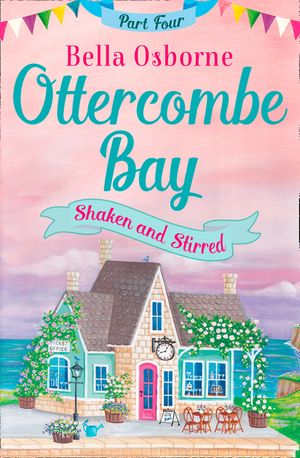 Ottercombe Bay – Part Four: Shaken and Stirred (Ottercombe Bay Series) book image