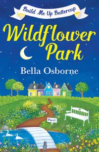 wildflower-park-part-one-build-me-up-buttercup-wildflower-park-series