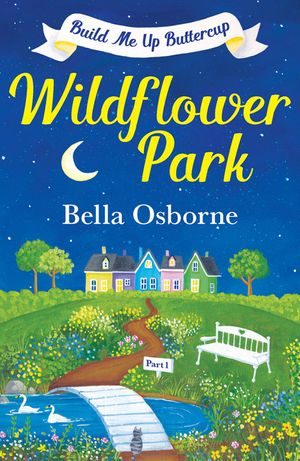 Wildflower Park – Part One: Build Me Up Buttercup (Wildflower Park Series) book image
