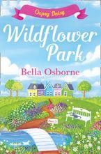 Wildflower Park – Part Three: Oopsy Daisy (Wildflower Park Series) eBook DGO by Bella Osborne
