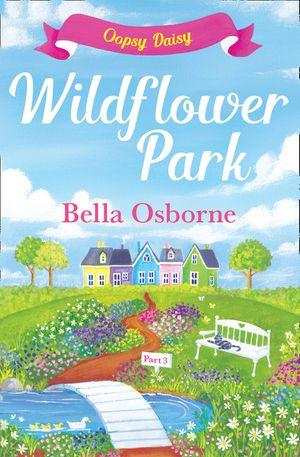 Wildflower Park – Part Three: Oopsy Daisy (Wildflower Park Series) book image