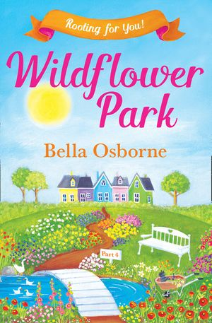 Wildflower Park – Part Four: Rooting for You! (Wildflower Park Series) book image