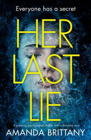 Her Last Lie: A gripping psychological thriller with a shocking twist! book image