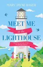 Meet Me at the Lighthouse: This summer's best laugh-out-loud romantic comedy eBook DGO by Mary Jayne Baker