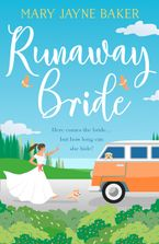 Runaway Bride: A laugh out loud funny and feel good rom com