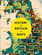 History of Britain in Maps: Over 90 Maps of our nation through time Hardcover  by Philip Parker