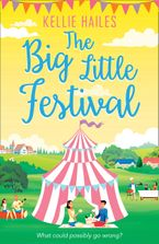 The Big Little Festival (Rabbit's Leap, Book 2) eBook DGO by Kellie Hailes