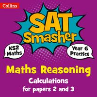 year-6-maths-reasoning-calculations-for-papers-2-and-3-for-the-2020-tests-collins-ks2-sats-smashers