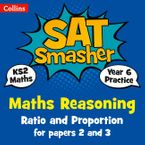 Year 6 Maths Reasoning - Ratio and Proportion for papers 2 and 3: for the 2020 tests (Collins KS2 SATs Smashers) Paperback  by Collins KS2