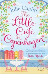 The Little Café in Copenhagen: Fall in love and escape the winter blues with this wonderfully heartwarming and feelgood novel (Romantic Getaways, Book 1)