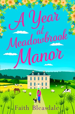 A Year at Meadowbrook Manor: Escape to the countryside this year with this perfect feel-good romance read in 2018 book image