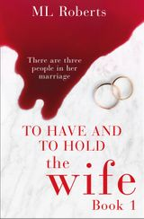To Have and To Hold, The Wife Book 1
