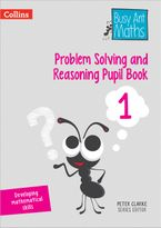 Problem Solving and Reasoning Pupil Book 1 (Busy Ant Maths) Paperback  by Peter Clarke