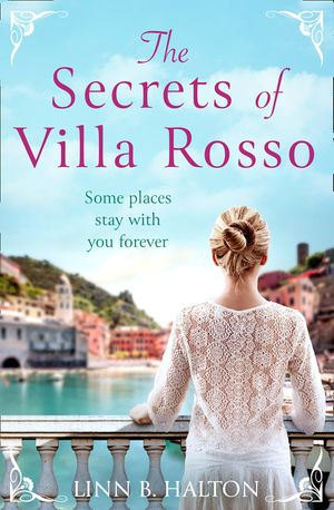 The Secrets of Villa Rosso: Escape to Italy for a summer romance to remember book image
