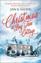 Christmas at Bay Tree Cottage - Linn B Halton
