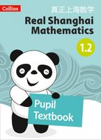 Real Shanghai Mathematics – Pupil Textbook 1.2 Paperback  by Huang Xingfeng