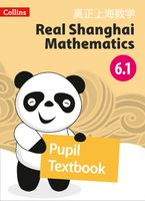 Real Shanghai Mathematics – Pupil Textbook 6.1