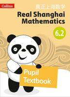 Real Shanghai Mathematics – Pupil Textbook 6.2