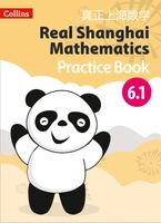 Real Shanghai Mathematics – Pupil Practice Book 6.1