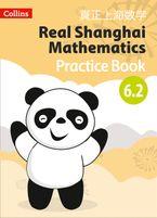 Real Shanghai Mathematics – Pupil Practice Book 6.2