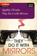 They Do It With Mirrors: B2+ Level 5 (Collins Agatha Christie ELT Readers) Paperback  by Agatha Christie
