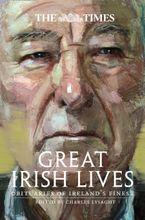 The Times Great Irish Lives: Obituaries of Ireland's Finest Paperback  by Charles Lysaght