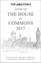The Times Guide to the House of Commons 2017: The definitive record of Britain's historic 2017 General Election Hardcover  by Ian Brunskill
